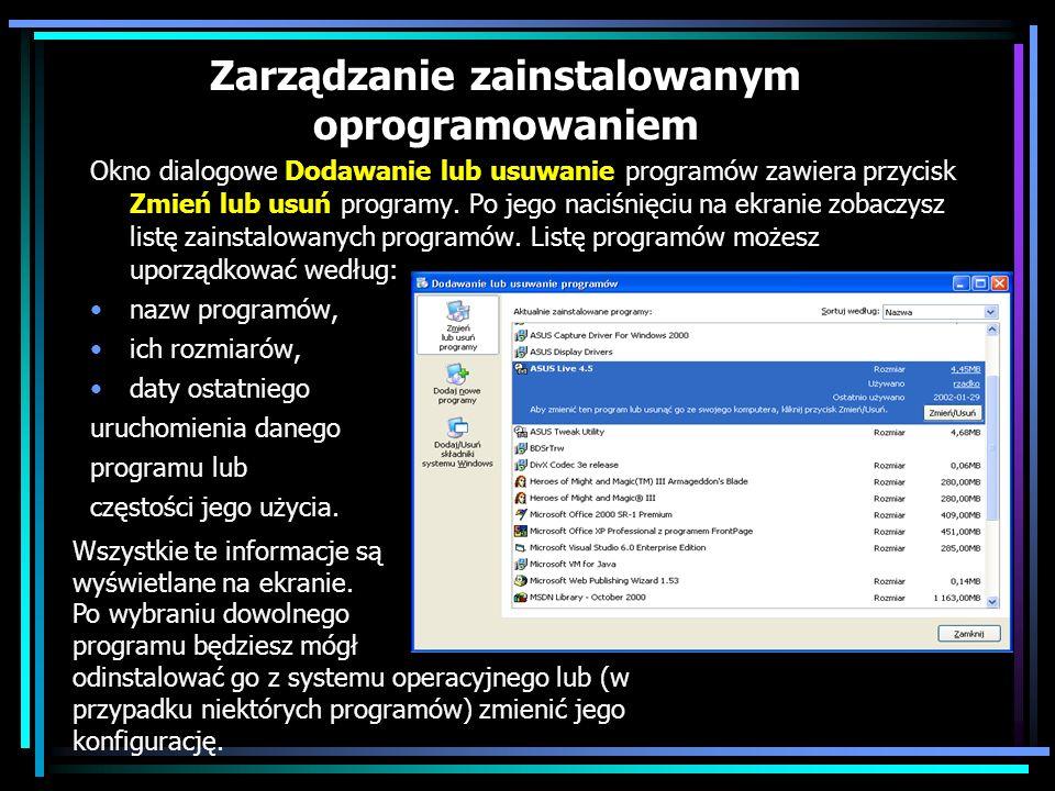 Zarządzanie zainstalowanym oprogramowaniem Okno dialogowe Dodawanie lub usuwanie programów zawiera przycisk Zmień lub usuń programy. Po jego naciśnięc