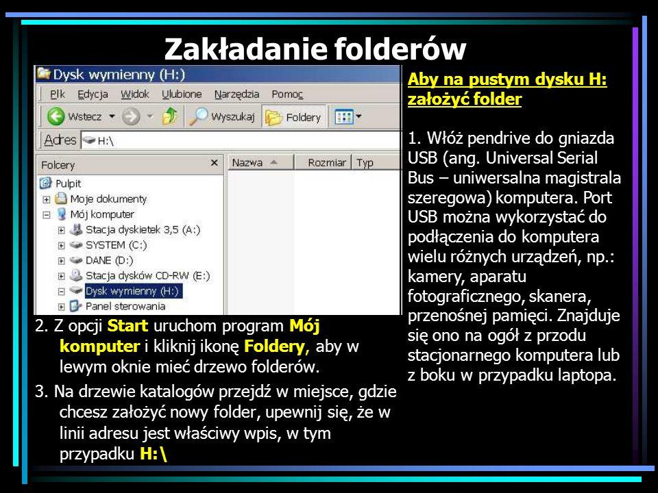 Zakładanie folderów 2. Z opcji Start uruchom program Mój komputer i kliknij ikonę Foldery, aby w lewym oknie mieć drzewo folderów. 3. Na drzewie katal