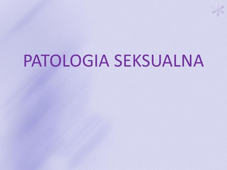 PATOLOGIA SEKSUALNA