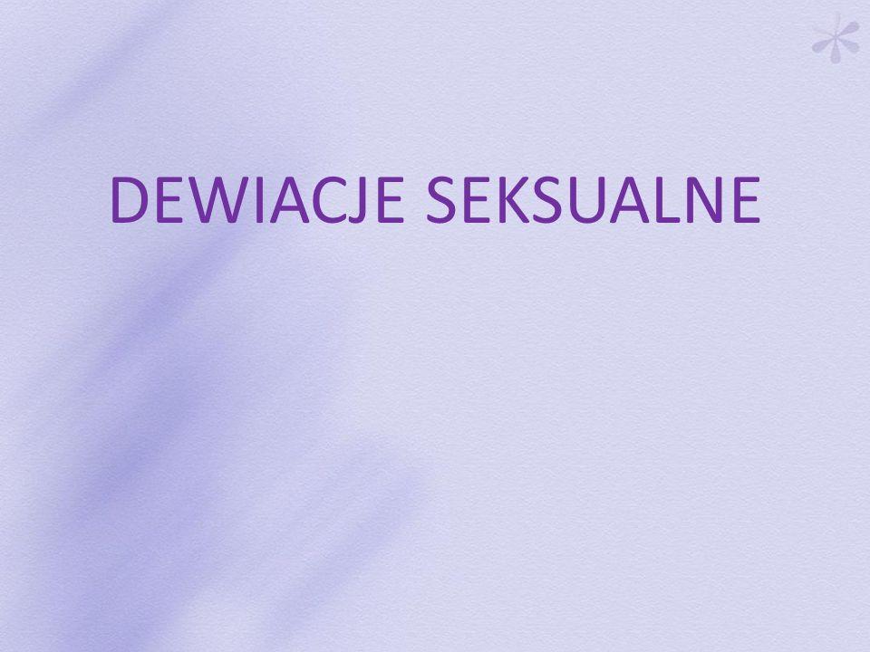 DEWIACJE SEKSUALNE