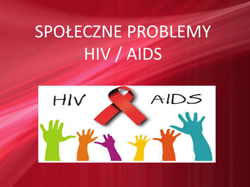 SPOŁECZNE PROBLEMY HIV / AIDS