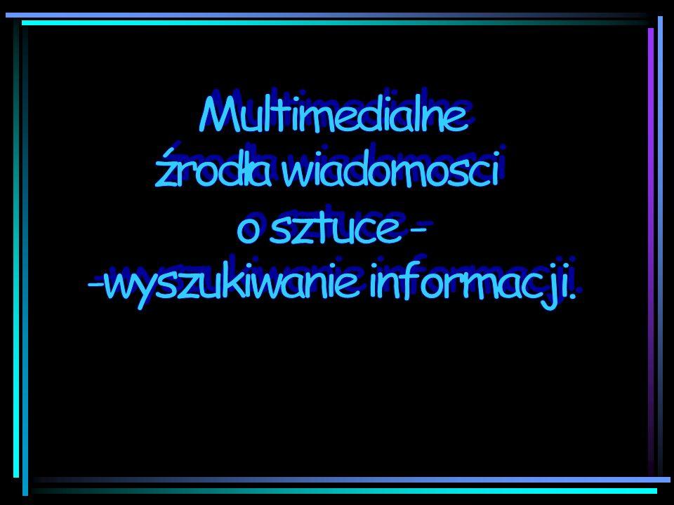 MULTIMEDIA W EDUKACJI SZTUKI Sięgnijmy zatem do Wikipedii największej encyklopedii świata by poznać definicję multimediów: MULTIMEDIA (z łac.