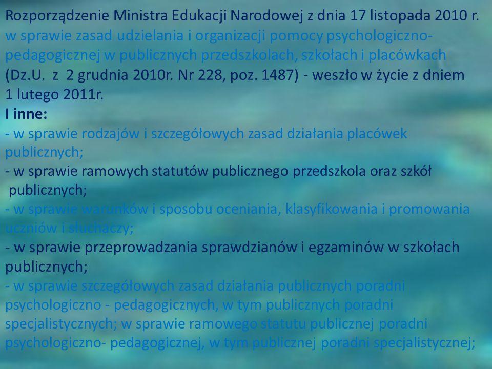 Rozporządzenie Ministra Edukacji Narodowej z dnia 17 listopada 2010 r. w sprawie zasad udzielania i organizacji pomocy psychologiczno- pedagogicznej w