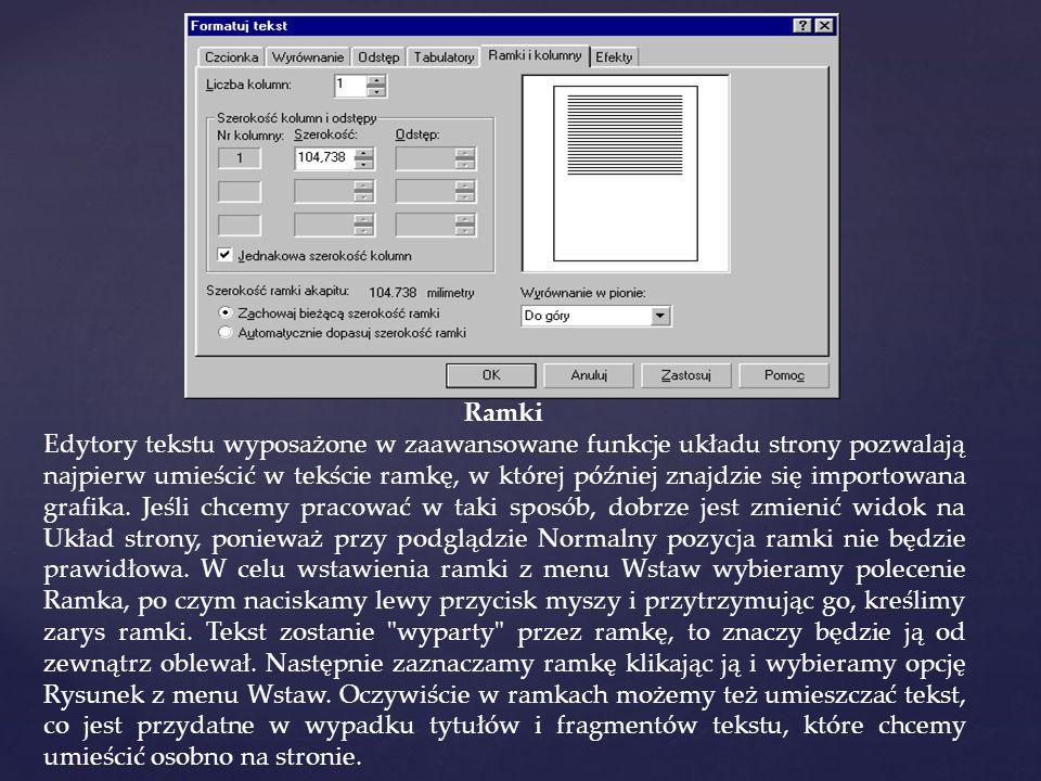 Ramki Edytory tekstu wyposażone w zaawansowane funkcje układu strony pozwalają najpierw umieścić w tekście ramkę, w której później znajdzie się import
