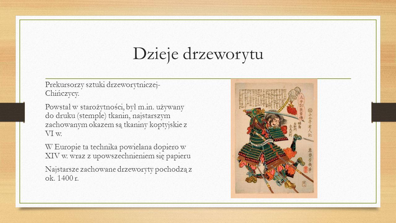 Dzieje drzeworytu Prekursorzy sztuki drzeworytniczej- Chińczycy. Powstał w starożytności, był m.in. używany do druku (stemple) tkanin, najstarszym zac