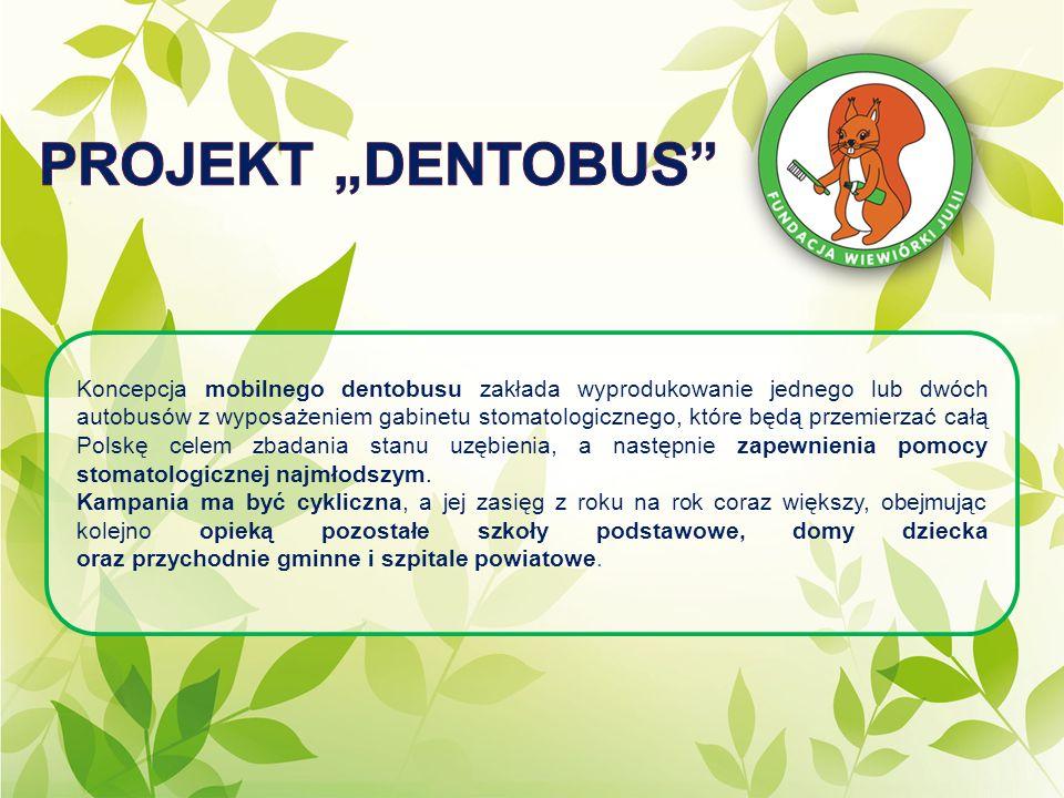 Koncepcja mobilnego dentobusu zakłada wyprodukowanie jednego lub dwóch autobusów z wyposażeniem gabinetu stomatologicznego, które będą przemierzać cał