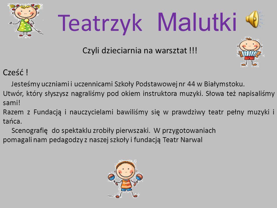 Teatrzyk Malutki Czyli dzieciarnia na warsztat !!.