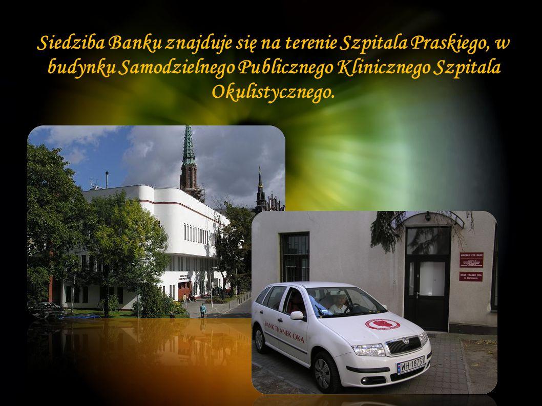 Siedziba Banku znajduje się na terenie Szpitala Praskiego, w budynku Samodzielnego Publicznego Klinicznego Szpitala Okulistycznego.