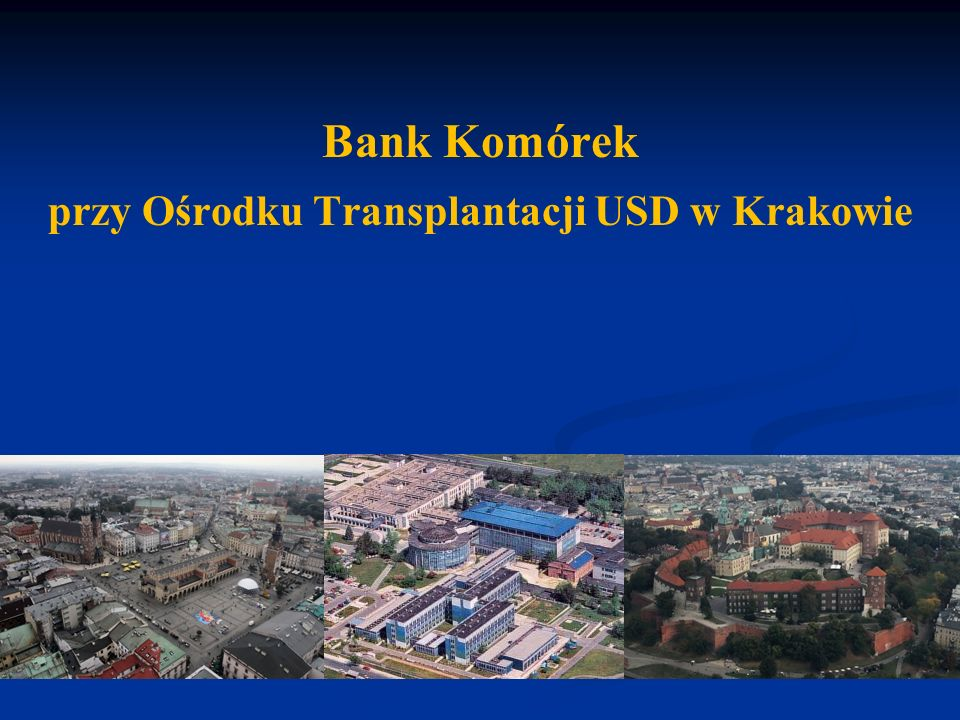 Bank Komórek przy Ośrodku Transplantacji USD w Krakowie