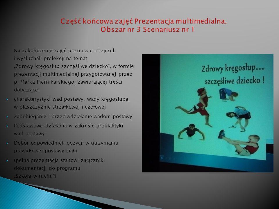 Na zakończenie zajęć uczniowie obejrzeli i wysłuchali prelekcji na temat; Zdrowy kręgosłup szczęśliwe dziecko, w formie prezentacji multimedialnej prz