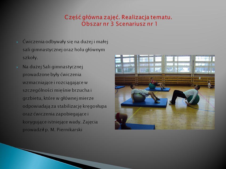 Ćwiczenia odbywały się na dużej i małej sali gimnastycznej oraz holu głównym szkoły. Na dużej Sali gimnastycznej prowadzone były ćwiczenia wzmacniając