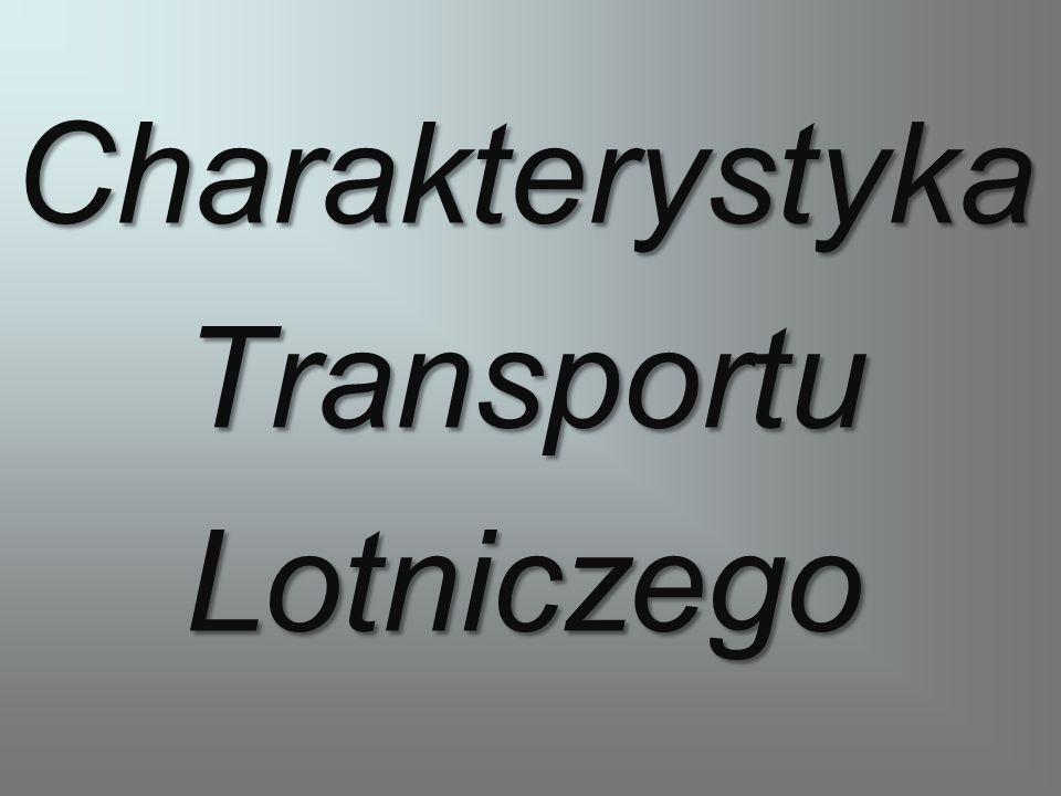 CharakterystykaTransportuLotniczego