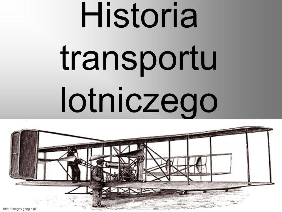 Historia transportu lotniczego http://images.google.pl/