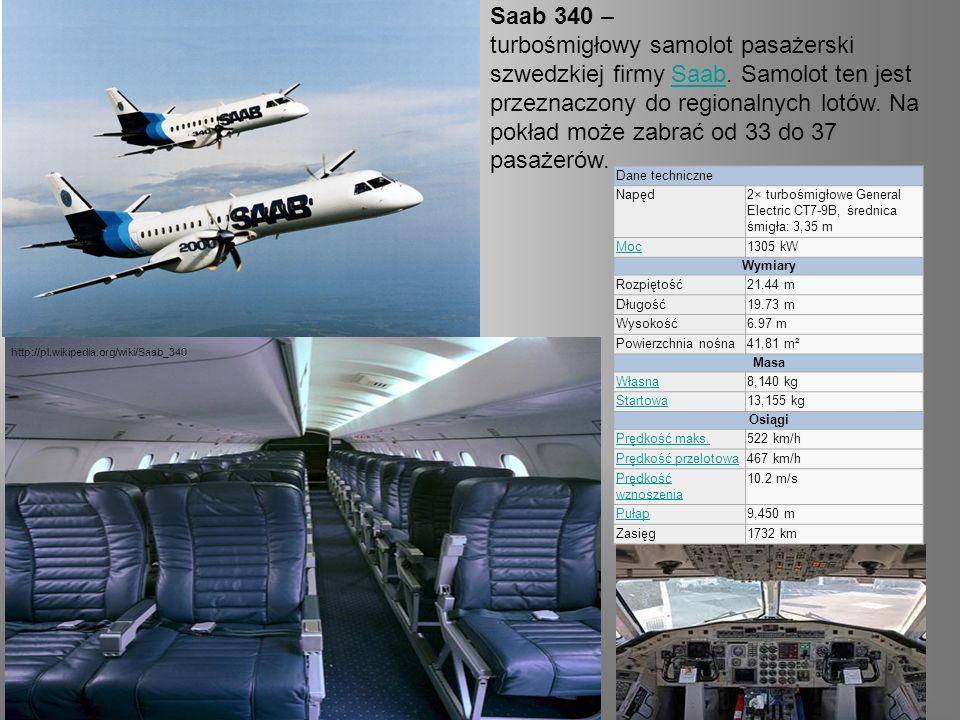 Saab 340 – turbośmigłowy samolot pasażerski szwedzkiej firmy Saab.