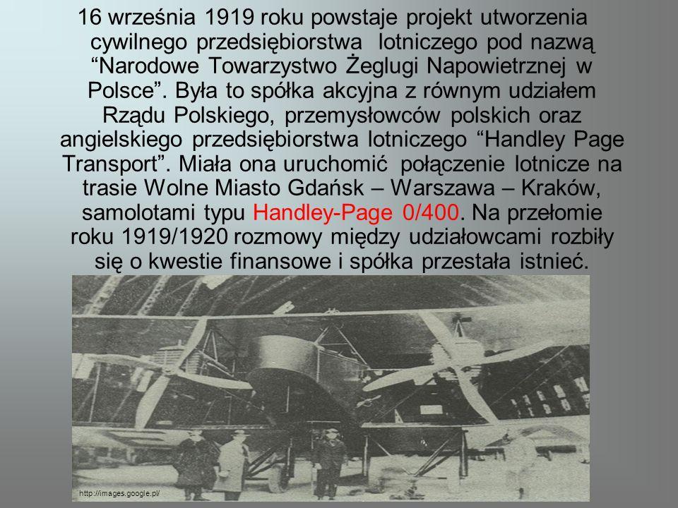 16 września 1919 roku powstaje projekt utworzenia cywilnego przedsiębiorstwa lotniczego pod nazwą Narodowe Towarzystwo Żeglugi Napowietrznej w Polsce.
