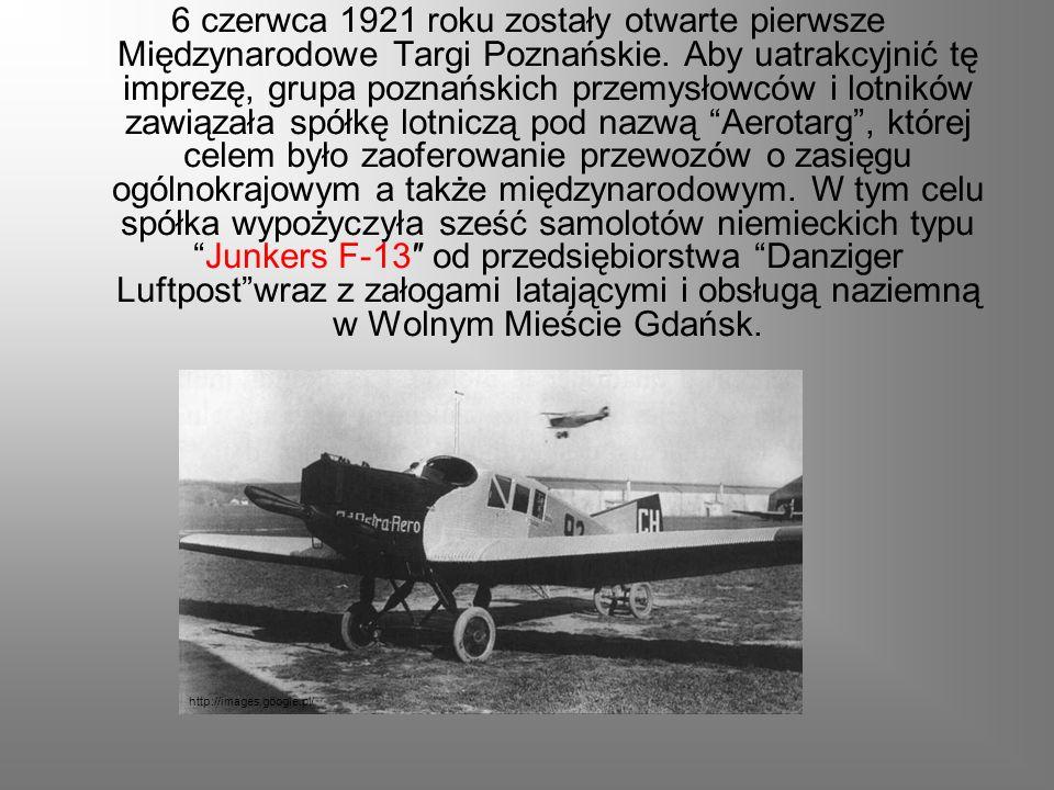 6 czerwca 1921 roku zostały otwarte pierwsze Międzynarodowe Targi Poznańskie. Aby uatrakcyjnić tę imprezę, grupa poznańskich przemysłowców i lotników