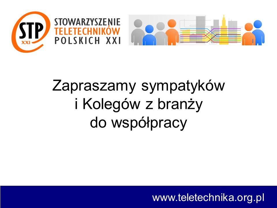 www.teletechnika.org.pl Zapraszamy sympatyków i Kolegów z branży do współpracy