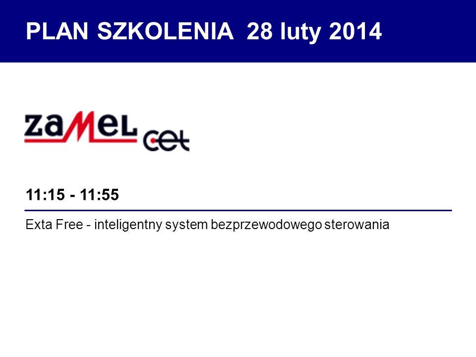 Exta Free - inteligentny system bezprzewodowego sterowania 11:15 - 11:55 PLAN SZKOLENIA 28 luty 2014