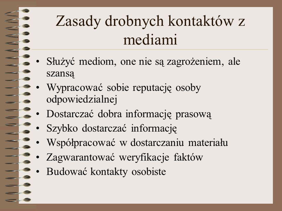 Generalne zasady kontaktów z mediami Otwartość Rzetelność Kompetentność dostarczanych informacji