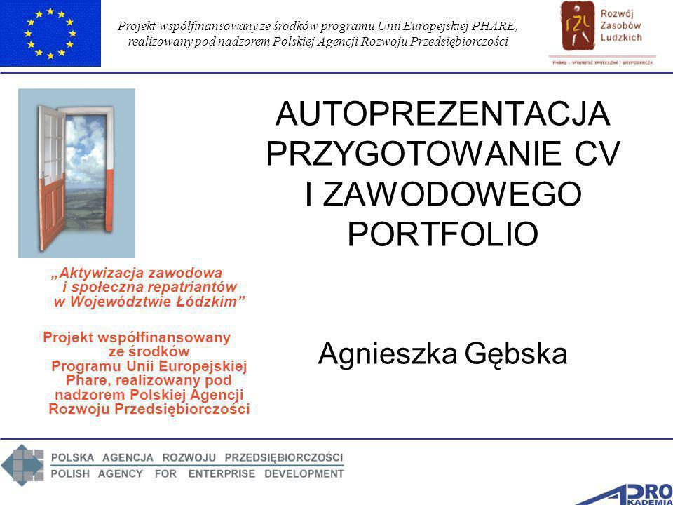 Projekt współfinansowany ze środków programu Unii Europejskiej PHARE, realizowany pod nadzorem Polskiej Agencji Rozwoju Przedsiębiorczości AUTOPREZENT