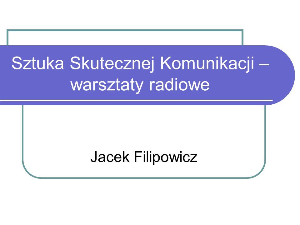Sztuka Skutecznej Komunikacji – warsztaty radiowe Jacek Filipowicz