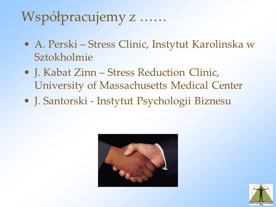Współpracujemy z …… A.Perski – Stress Clinic, Instytut Karolinska w Sztokholmie J.