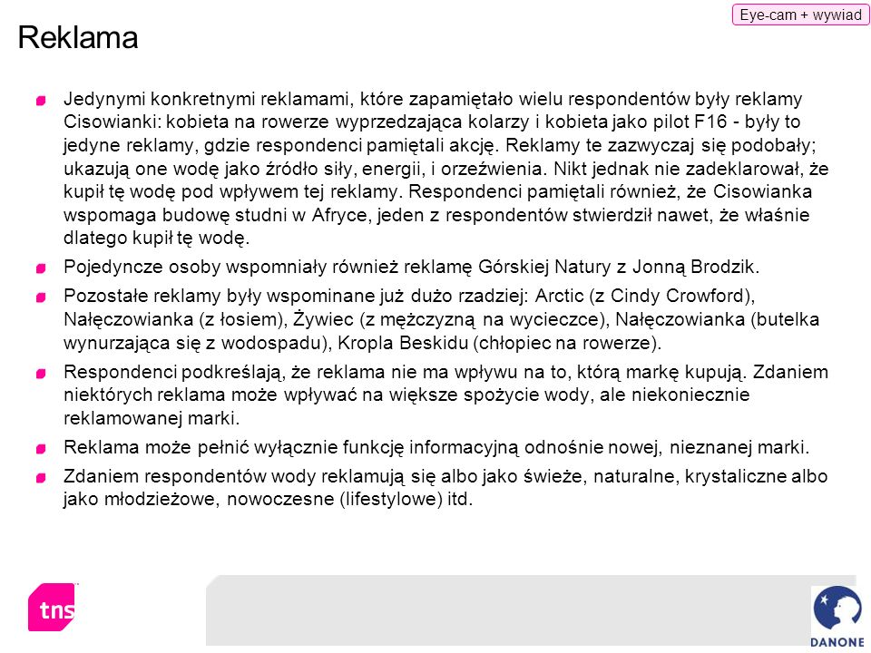 Reklama Jedynymi konkretnymi reklamami, które zapamiętało wielu respondentów były reklamy Cisowianki: kobieta na rowerze wyprzedzająca kolarzy i kobie
