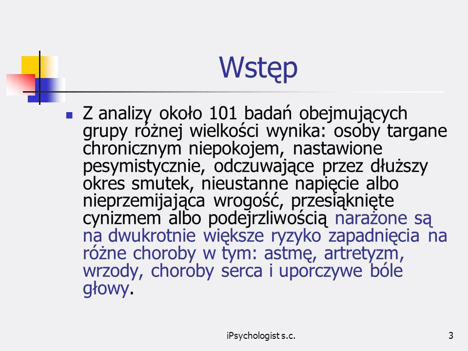 iPsychologist s.c.4 Wstęp nieumiejętnym Ilość zachorowań spowodowanych nieumiejętnym radzeniem sobie ze stresem wśród polskich menadżerów jest zdumiewająca.