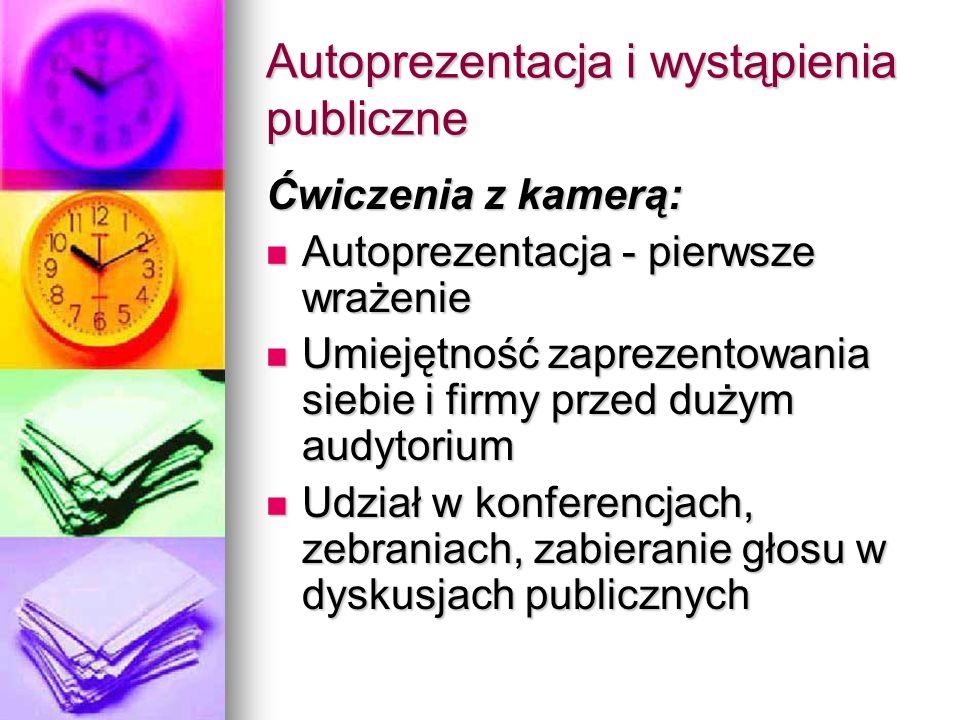 Autoprezentacja i wystąpienia publiczne Ćwiczenia z kamerą: Autoprezentacja - pierwsze wrażenie Autoprezentacja - pierwsze wrażenie Umiejętność zaprez
