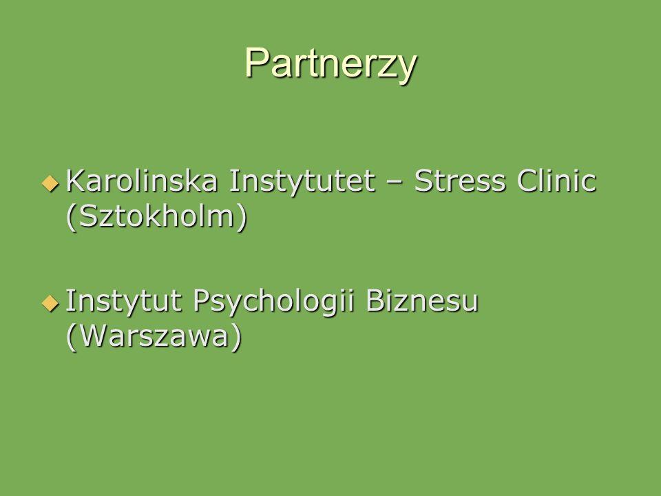 Partnerzy Karolinska Instytutet – Stress Clinic (Sztokholm) Karolinska Instytutet – Stress Clinic (Sztokholm) Instytut Psychologii Biznesu (Warszawa)