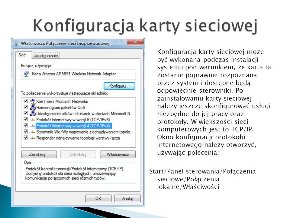 Konfiguracja karty sieciowej może być wykonana podczas instalacji systemu pod warunkiem, że karta ta zostanie poprawnie rozpoznana przez system i dost
