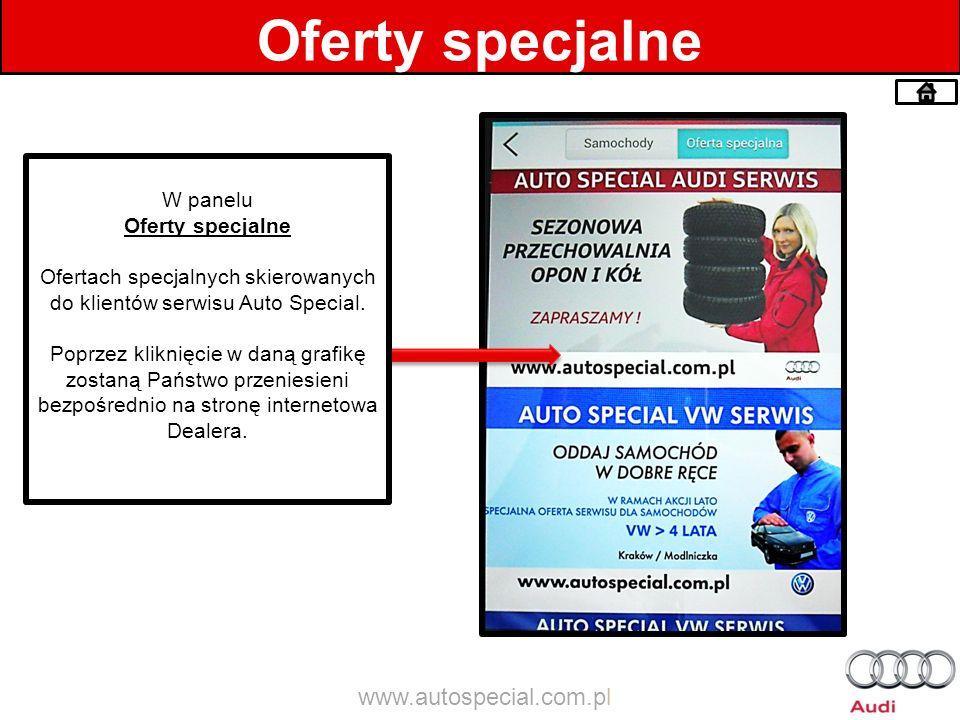 Oferty specjalne W panelu Oferty specjalne Ofertach specjalnych skierowanych do klientów serwisu Auto Special. Poprzez kliknięcie w daną grafikę zosta