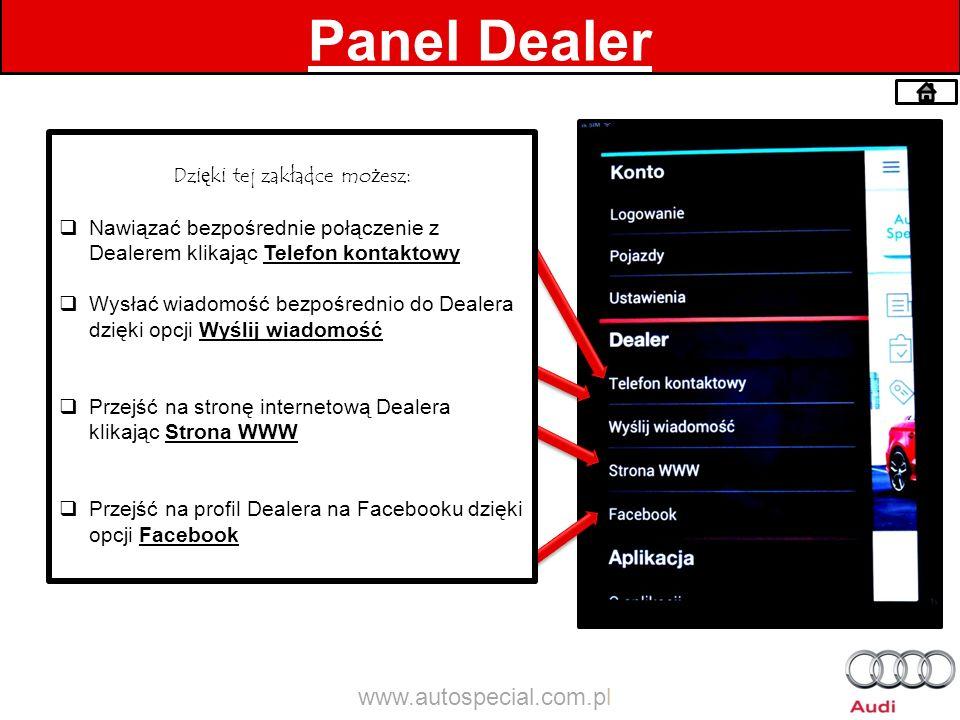 Panel Dealer Dzięki tej zakładce możesz: Nawiązać bezpośrednie połączenie z Dealerem klikając Telefon kontaktowy Wysłać wiadomość bezpośrednio do Deal