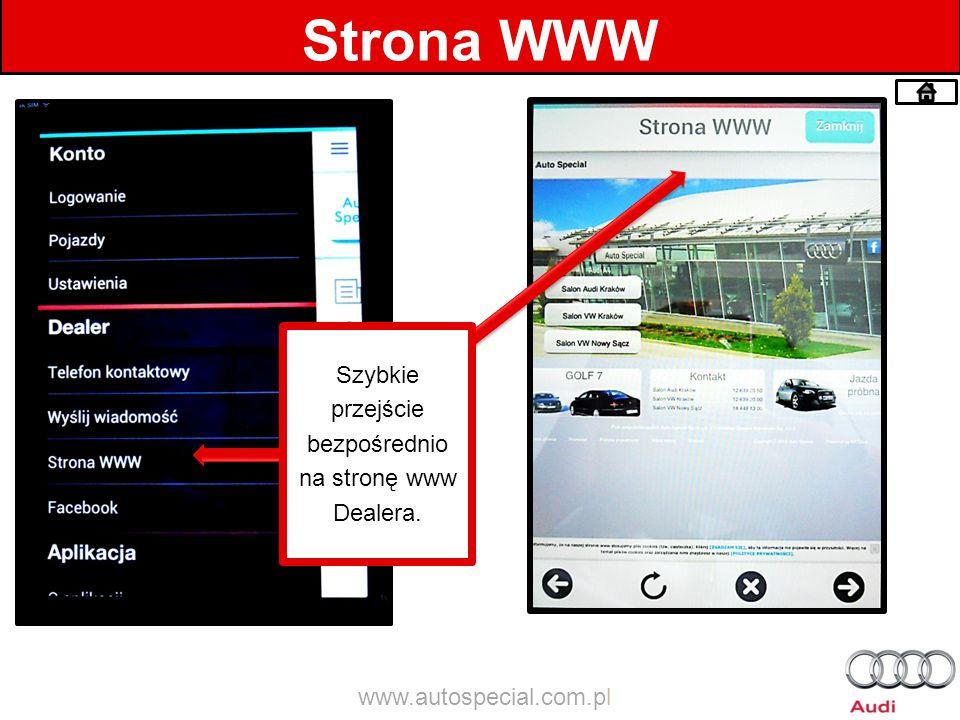 Strona WWW Szybkie przejście bezpośrednio na stronę www Dealera. www.autospecial.com.pl