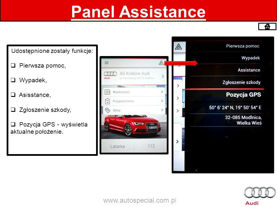Panel Assistance Udostępnione zostały funkcje: Pierwsza pomoc, Wypadek, Asisstance, Zgłoszenie szkody, Pozycja GPS - wyświetla aktualne położenie. www