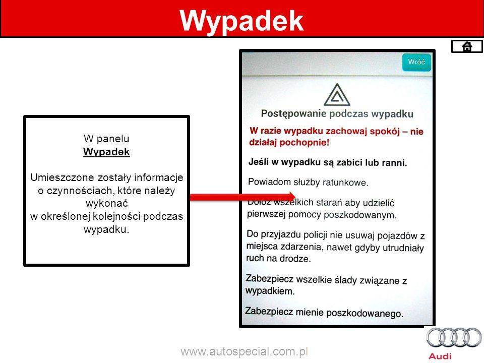 Wypadek W panelu Wypadek Umieszczone zostały informacje o czynnościach, które należy wykonać w określonej kolejności podczas wypadku. www.autospecial.