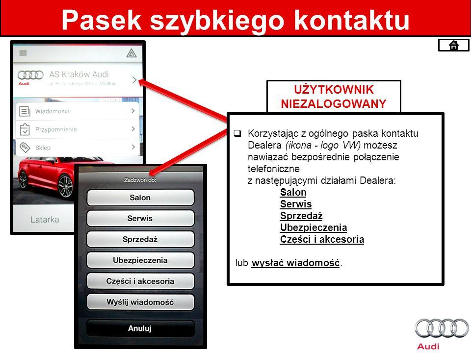 Pasek szybkiego kontaktu UŻYTKOWNIK NIEZALOGOWANY Korzystając z ogólnego paska kontaktu Dealera (ikona - logo VW) możesz nawiązać bezpośrednie połącze