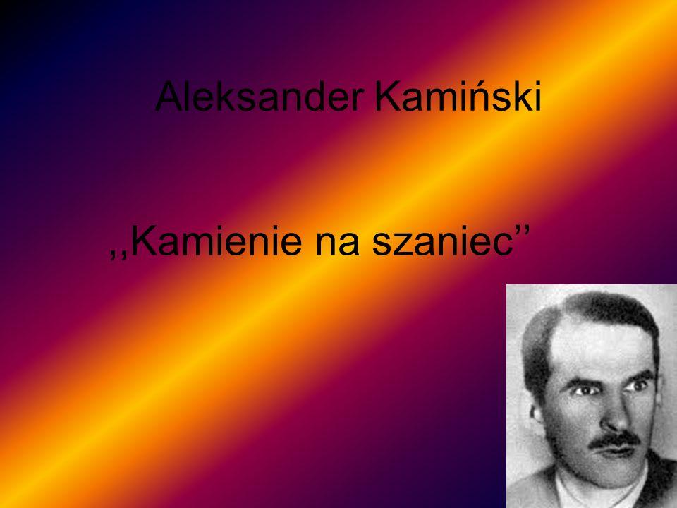 Rodzaj i gatunek literacki Kamienie na szaniec to książka Aleksandra Kamińskiego, która należy do utworów epickich, a jeśli chodzi o gatunek literacki - jest to powieść oparta na autentycznych wydarzeniach, czyli zalicza się do literatury faktu.