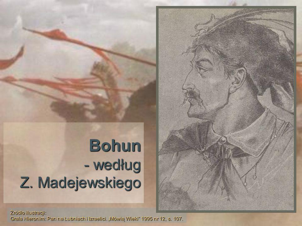 Bohun - według Z. Madejewskiego Źródło ilustracji: Grala Hieronim: Pan na Łubniach i Izraelici. Mówią Wieki 1995 nr 12, s. 107.