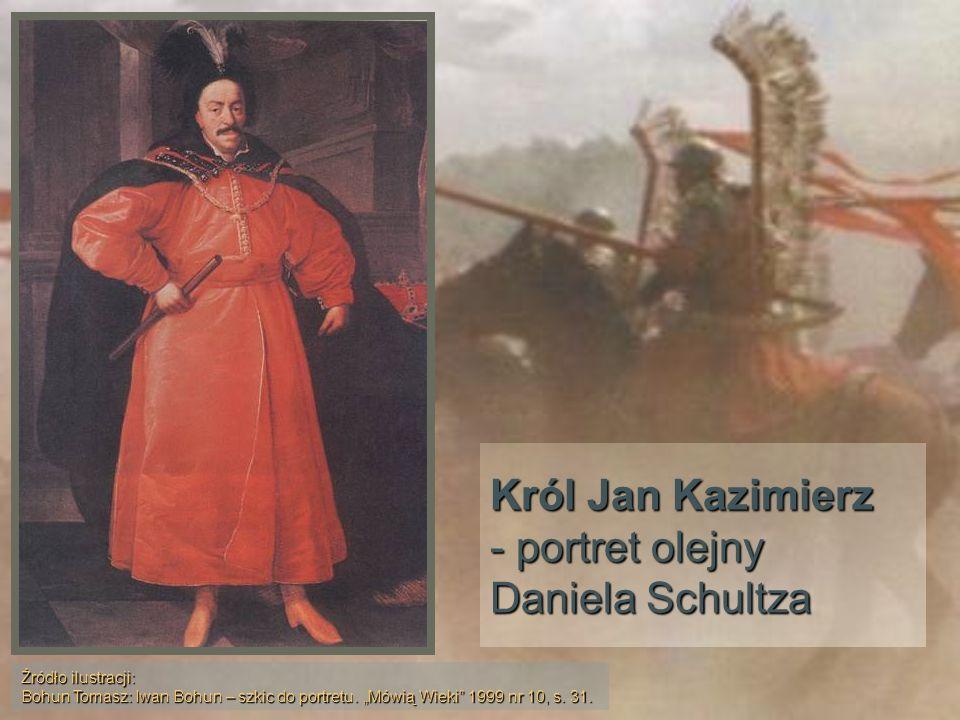 Król Jan Kazimierz - portret olejny Daniela Schultza Źródło ilustracji: Bohun Tomasz: Iwan Bohun – szkic do portretu. Mówią Wieki 1999 nr 10, s. 31.