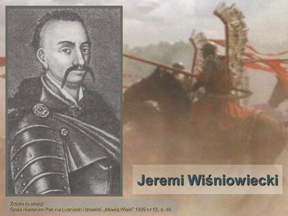 Jeremi Wiśniowiecki Źródło ilustracji: Grala Hieronim: Pan na Łubniach i Izraelici. Mówią Wieki 1995 nr 12, s. 46.