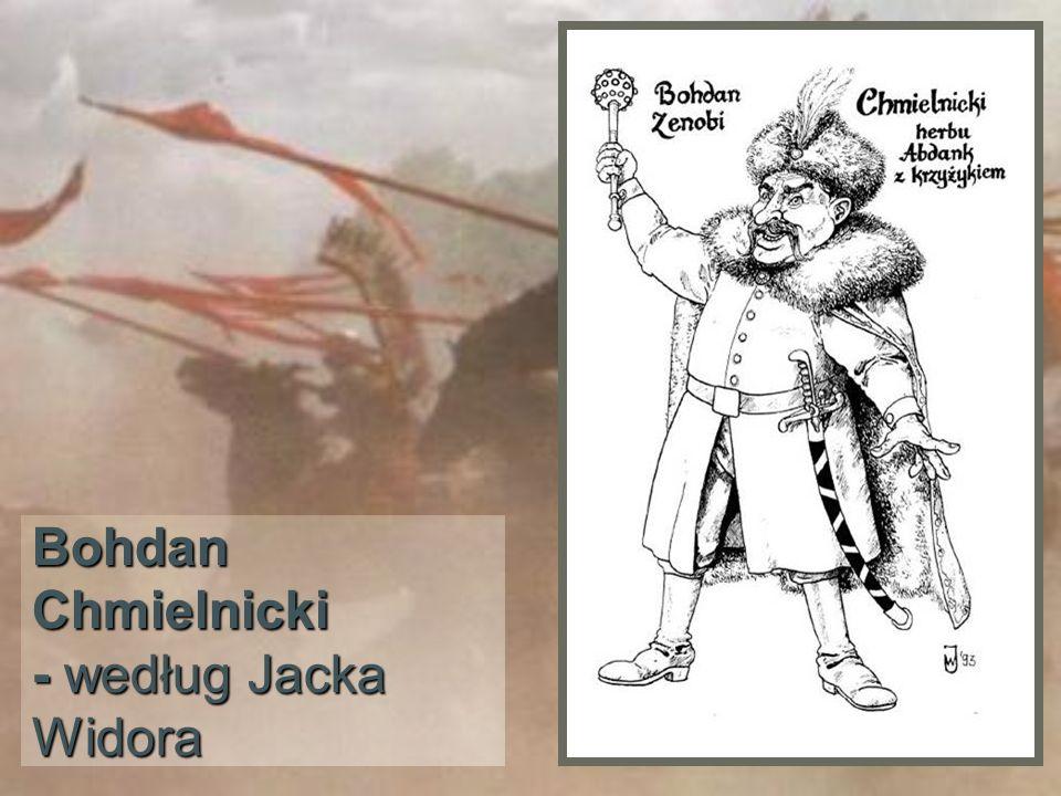 Bohdan Chmielnicki - według Jacka Widora