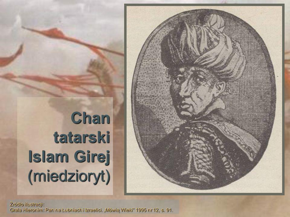 Chan tatarski Islam Girej (miedzioryt) Źródło ilustracji: Grala Hieronim: Pan na Łubniach i Izraelici. Mówią Wieki 1995 nr 12, s. 91.