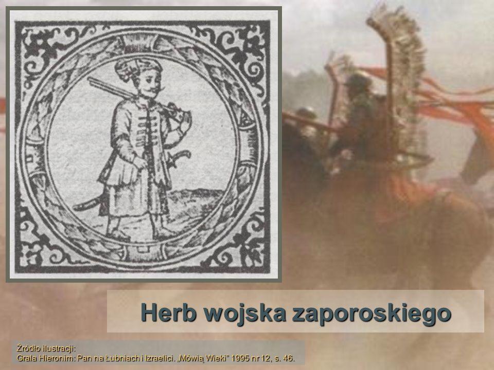 Herb wojska zaporoskiego Źródło ilustracji: Grala Hieronim: Pan na Łubniach i Izraelici. Mówią Wieki 1995 nr 12, s. 46.