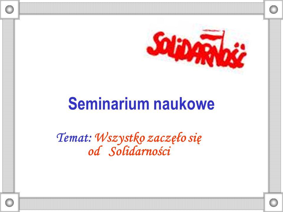 Seminarium naukowe Temat: Wszystko zaczęło się od Solidarności