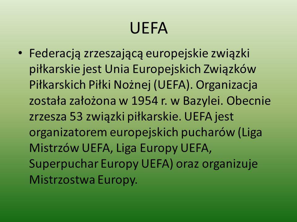 UEFA Federacją zrzeszającą europejskie związki piłkarskie jest Unia Europejskich Związków Piłkarskich Piłki Nożnej (UEFA). Organizacja została założon