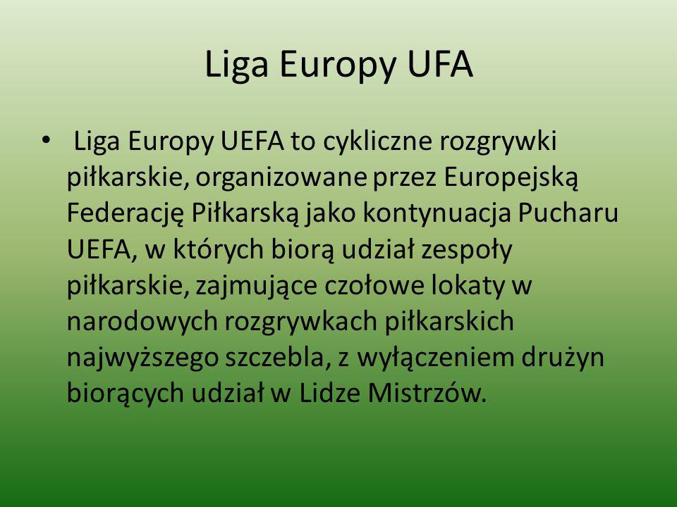 Liga Europy UFA Liga Europy UEFA to cykliczne rozgrywki piłkarskie, organizowane przez Europejską Federację Piłkarską jako kontynuacja Pucharu UEFA, w