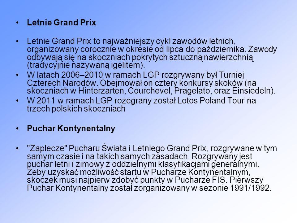 Letnie Grand Prix Letnie Grand Prix to najważniejszy cykl zawodów letnich, organizowany corocznie w okresie od lipca do października. Zawody odbywają