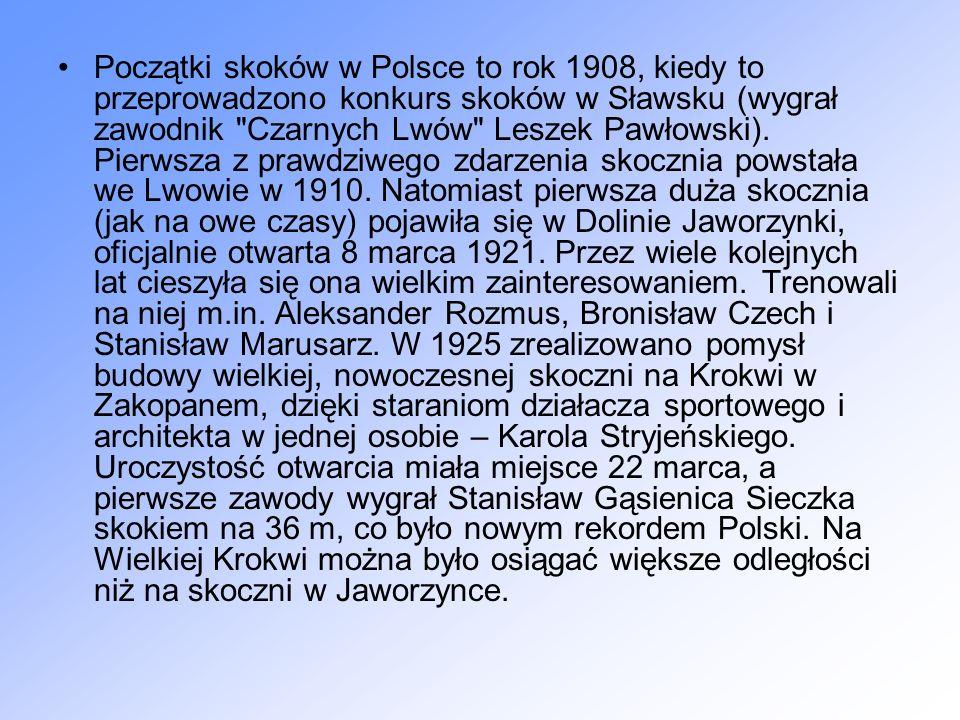 Początki skoków w Polsce to rok 1908, kiedy to przeprowadzono konkurs skoków w Sławsku (wygrał zawodnik