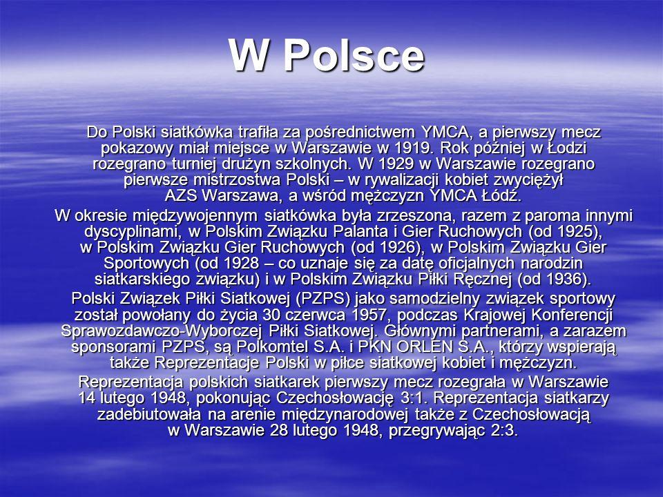 W Polsce Do Polski siatkówka trafiła za pośrednictwem YMCA, a pierwszy mecz pokazowy miał miejsce w Warszawie w 1919. Rok później w Łodzi rozegrano tu